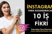 İnstagramdan Para Kazandıracak 10 İş Fikri
