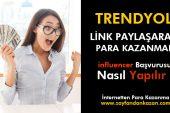 Trendyol influencer Başvurusu Nasıl Yapılır ? LİNK PAYLAŞARAK PARA KAZAN